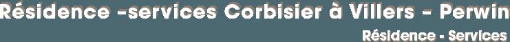 Résidence –services Corbisier à Villers – Perwin - Résidence - Services